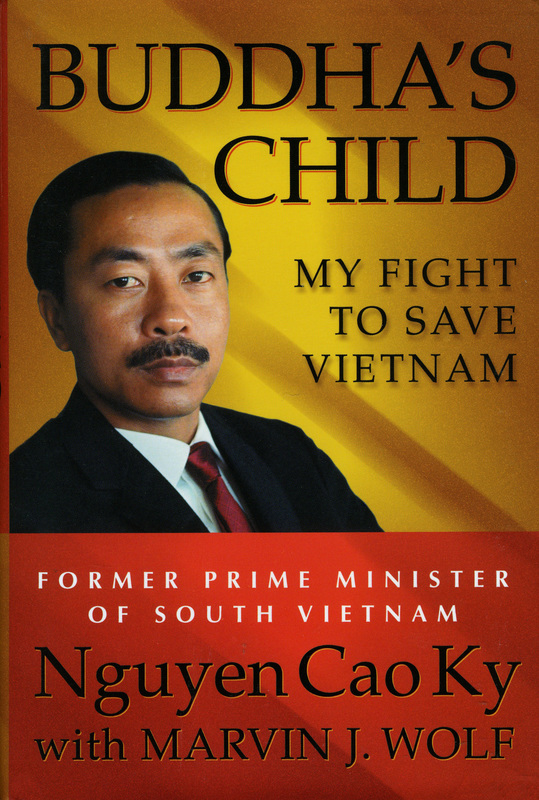 'Bhudda's Child,' by Nguyen Cao Ky, with Marvin J. Wolf. 'Insightful . . . Modest and keenly detailed, a welcome contribution to the literature of the Vietnam War.'--Kirkus Reviews