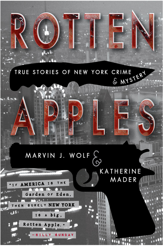 'Rotten Apples,' by Marvin J. Wolf and Katherine Mader (now Judge Mader), is 'a great, fun read,' 'well reearched,' 'recommended for [library] crime collections'
