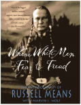 'Where White Men Fear To Tread,' autobiography of Russell Means, with Marvin J. Wolf