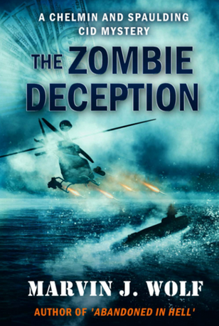 Zombie Deception, Book 2 in the Chelmin and Spaulding Mysteries, by Marvin J. Wolf